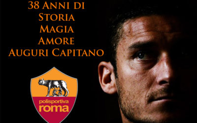 AS ROMA – 38 anni di Amore… Storia… Magia… Auguri Capitan Totti… Tu sei Leggenda!